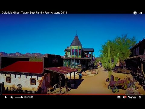 Best Family Fun - Goldfield Ghost Town - Arizona 2018