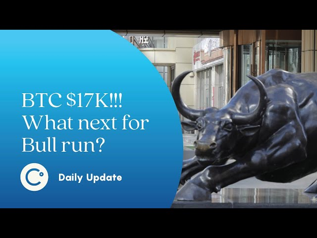 BTC SMASHES $17K, what next for the Bull run?