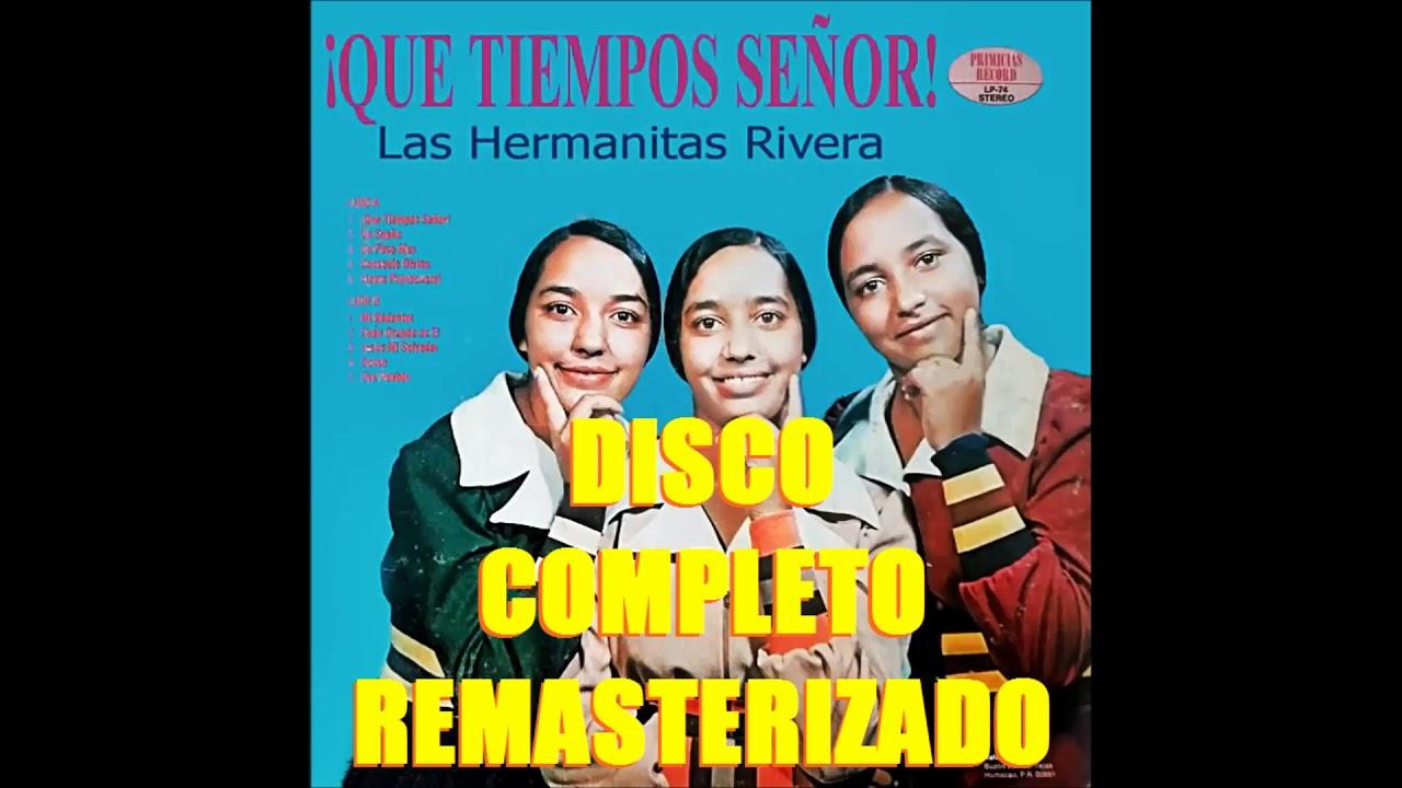 LAS HERMANITAS RIVERA ¡ QUE TIEMPOS SEÑOR ! DISCO COMPLETO REMASTERIZADO 1974
