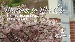 Sunday Worship | May 9th, 2021 | St Luke's Lutheran Church