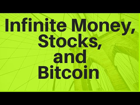 Infinite Money, Stocks, And Bitcoin (2020)