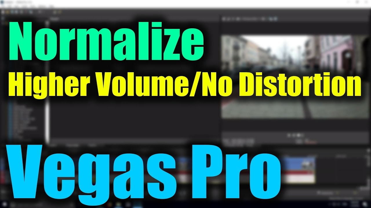 How to Normalize Audio in Vegas Pro (Louder Sound Without Distortion)