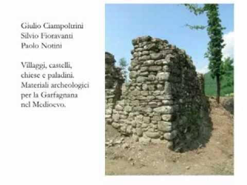 Villaggi e castelli, chiese e paladini. Archeologia del Medioevo in Garfagnana