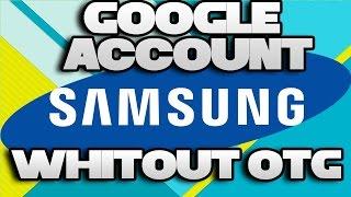 JUN 2016 Eliminar o desbloquear la cuenta de Google en cualquier Samsung sin cable OTG.
