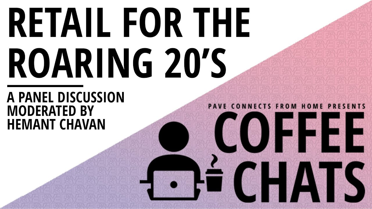 PAVE Coffee Chats - Retail for the Roaring 20's - April 15, 2021