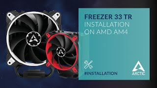 ARCTIC Freezer 33 TR - Installation on AMD AM4
