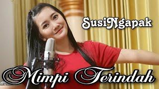 SUSI NGAPAK - MIMPI TERINDAH ( Live Cover Bareng oQinawa )