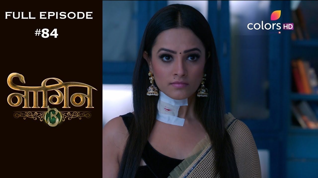 Download Naagin 3 - 17th March 2019 - नागिन 3 - Full Episode