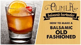 Olimila's Balsamic Bartender :: The Old Fashioned - How To Mix