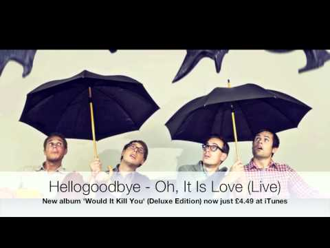 Hellogoodbye - Oh, It Is Love (Live) - Audio