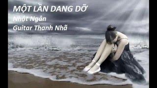 MỘT LẦN DANG DỠ - Guitar Solo