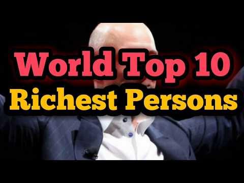 World Top 10 Richest Persons - ලෝකයේ ලොකුම සල්ලිකාරයෝ 10