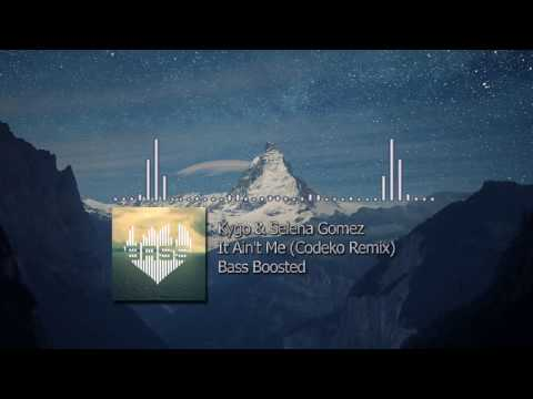 Kygo & Selena Gomez - It Ain't Me (Codeko Remix) Bass Boosted