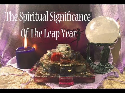 Lightworker Lady : The Spiritual Significance Of The Leap Year