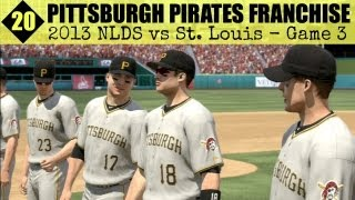 MLB 13 The Show - Pittsburgh Pirates Franchise - EP20 (NLDS Game 3 vs St. Louis)