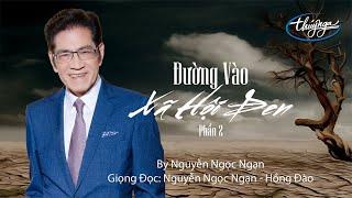 Nguyễn Ngọc Ngạn | Đường Vào Xã Hội Đen (Phần 2)