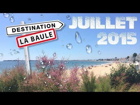 Vidéo Destination la Baule - Juillet 2015