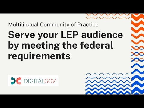 How to Better Serve Your LEP Audience by Meeting the Federal Requirements