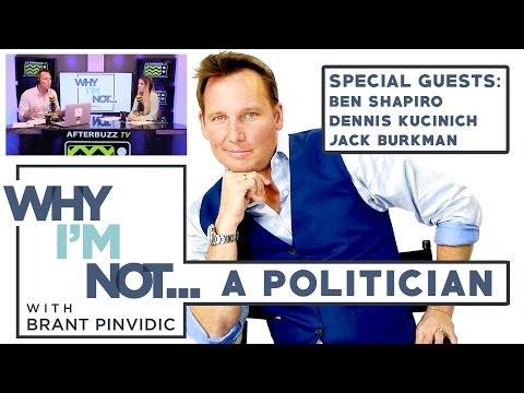 Why I'm Not: A Politician - w/ guests Ben Shapiro, Dennis Kucinich & Jack Burkman - AfterBuzz TV