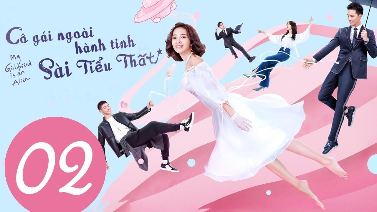Phim Tình Yêu Kì Ảo 2019   Cô Gái Ngoài Hành Tinh Sài Tiểu Thất – Tập 02 (Vietsub)   WeTV Vietnam