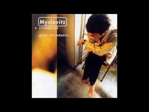 Myslovitz - Z Rozmyślań Przy Śniadaniu (1997) FULL ALBUM