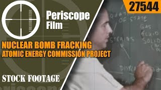 NUCLEAR BOMB FRACKING  ATOMIC ENERGY COMMISSION  PROJECT GASBUGGY 27544