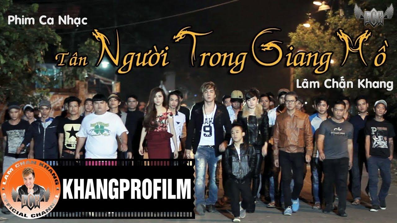 Tân Người Trong Giang Hồ Full 2014 - Lâm Chấn Khang - YouTube