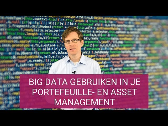 Big data gebruiken in je portefeuille- en asset management