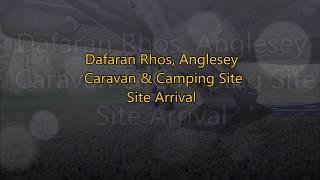 Anglesey - Dafarn Rhos Caravan & Campsite Arrival