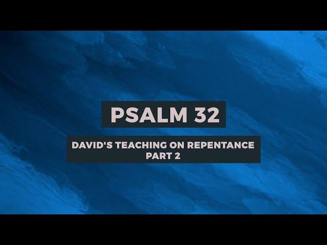 PSALM 32: DAVID'S TEACHING ON REPENTANCE -(PART 2)   Sam P. Chelladurai   Weekly Prayer   AFT Church
