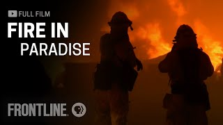 Fire in Paradise (full film) | FRONTLINE