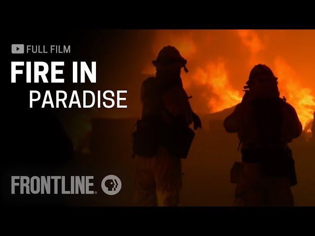 Fire in Paradise (full film)   FRONTLINE