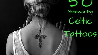 50 Noteworthy Celtic Tattoos