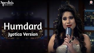 Humdard    Jyotica Version | Jyotica Tangri | Specials by Zee Music Co
