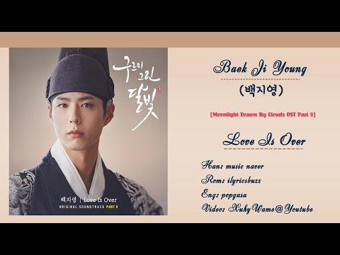 Download lagu [Han|Rom|Eng lyrics] Baek Ji Young (백지영) - Love Is Over [Moonlight Drawn By Clouds OST Part 9] terbaru 2020