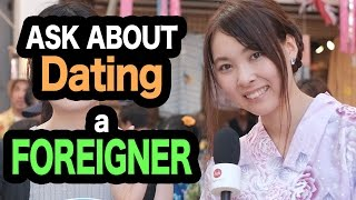 Ask Japanese about DATING a FOREIGNER #3 外国人と付き合うってどうですか?
