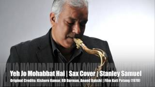 Ye Jo Mohabbat Hai | The Ultimate Saxophone Collection | Best Sax Cover # 212 | Stanley Samuel