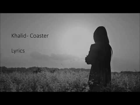 Khalid - Coaster (lyrics)