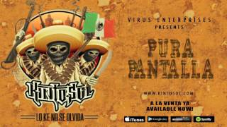 Kinto Sol - Pura Pantalla Feat. Someone SM1 [Audio]