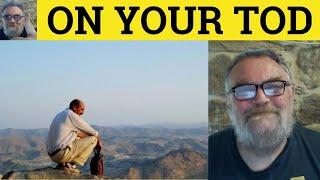 On Your Tod - Cockney Rhyming Slang - ESL British English Pronunciation