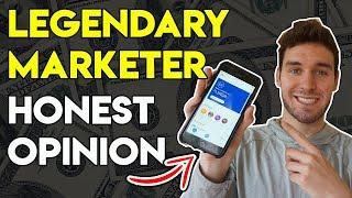 I bought Legendary Marketer...My Honest Opinion