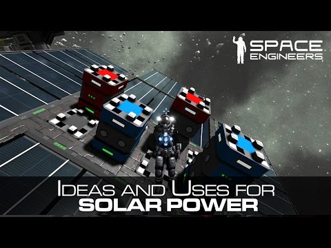Space Engineers - Solar Power - Practical uses for Survival Mode