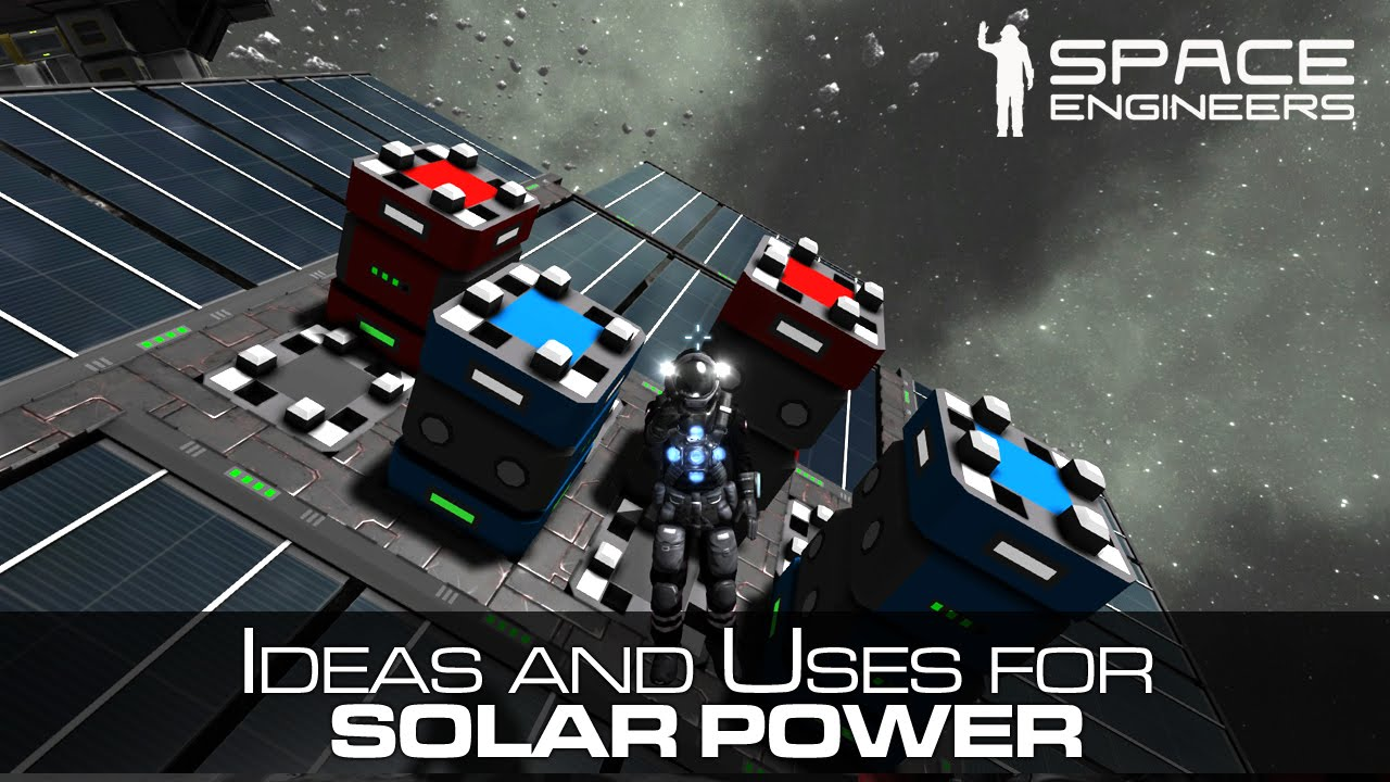 Space Engineers Solar Power Practical Uses For
