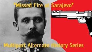 Alternate History of World war 1 | Missed Shot at Sarajevo | Part 3