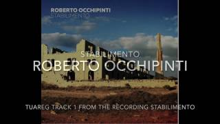 Tuareg by Roberto Occhipinti from the recording Stabilimento on Modica Music. Available on iTunes