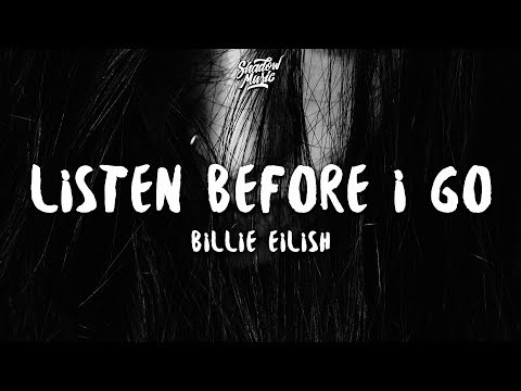 Billie Eilish - listen before i go