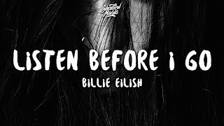 Billie Eilish - listen before i go (Lyrics)