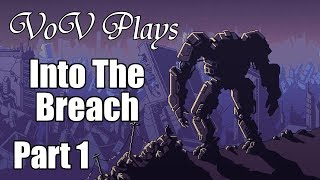 Getting Into Gear - VoV Plays Into The Breach - Rift Walkers - Part 1