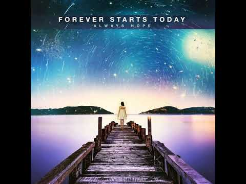 Forever Starts To Day Always Hope Interview