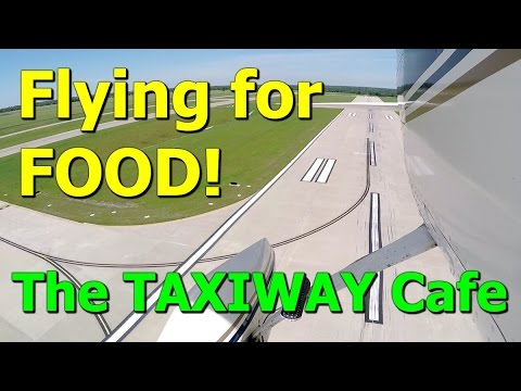 Flying For Food! Flight To Lancaster Airport And The Taxiway Cafe